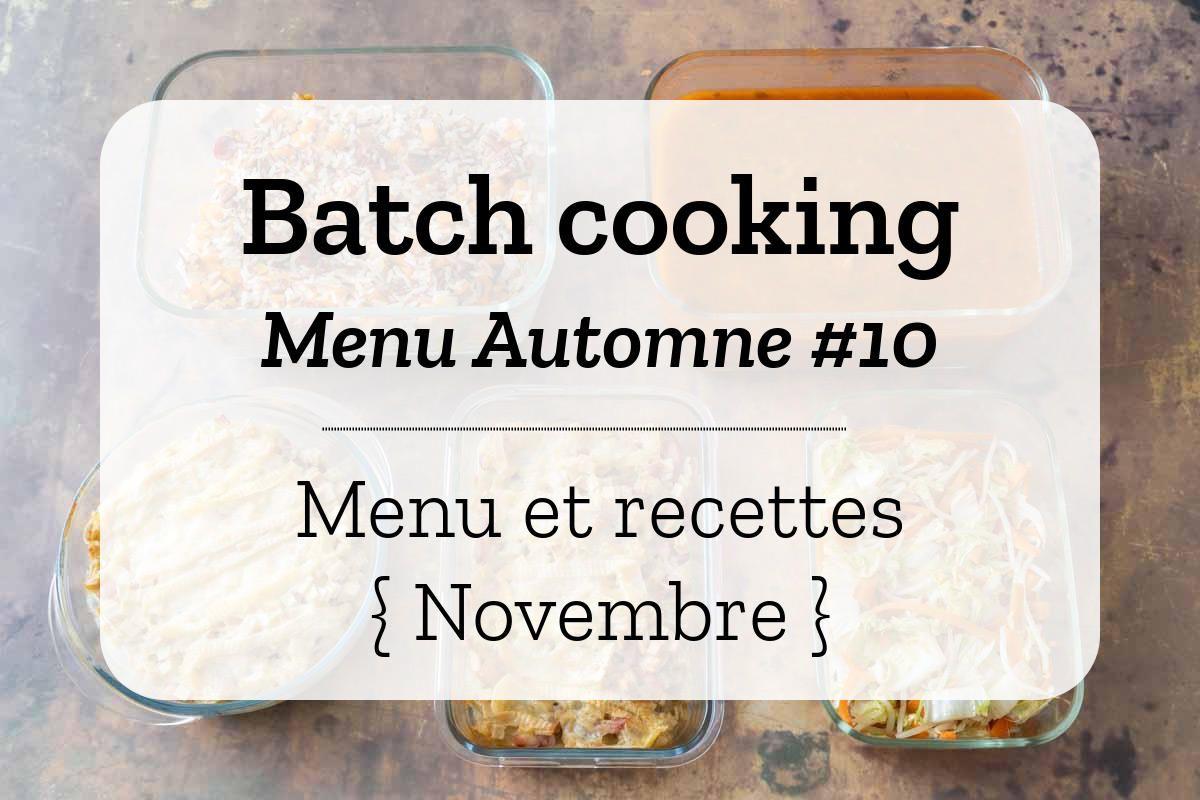Batch cooking Automne #10 – Mois de Novembre – Semaine 48 #recettenovembre