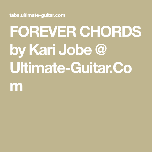 FOREVER CHORDS by Kari Jobe @ Ultimate-Guitar.Com | Chord Charts ...