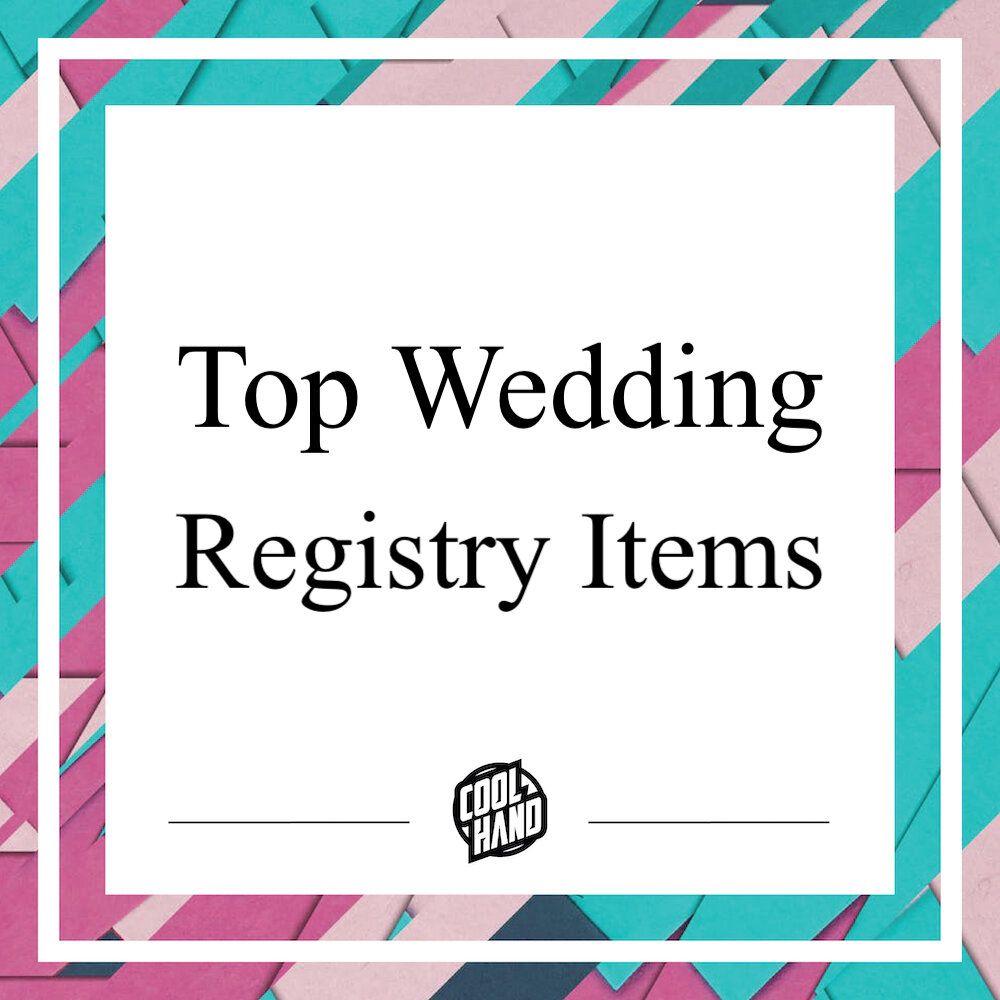 Top Wedding Registry Items