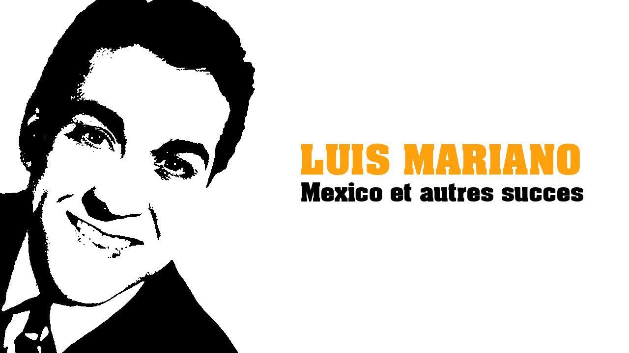 Luis Mariano Mexico Et Autres Succes Full Album Album Complet