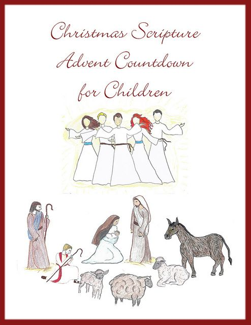 A Christmas Scripture Advent for Children - count down to Christmas by reading certain scriptures each day and doing an activity to go along with those scriptures.