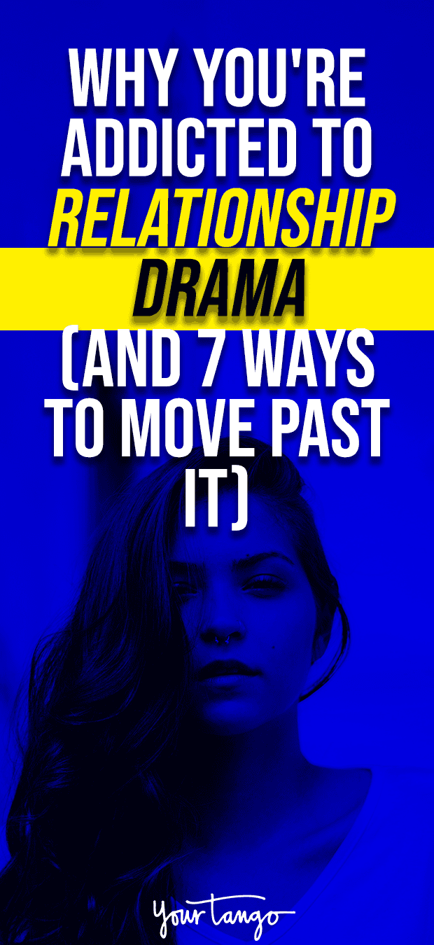 Addicted to drama in relationships