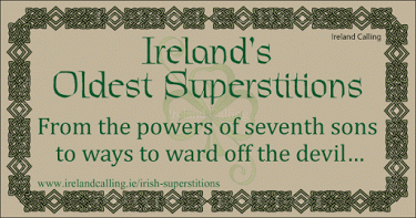 Ireland's oldest superstitions. Image copyright Ireland Calling