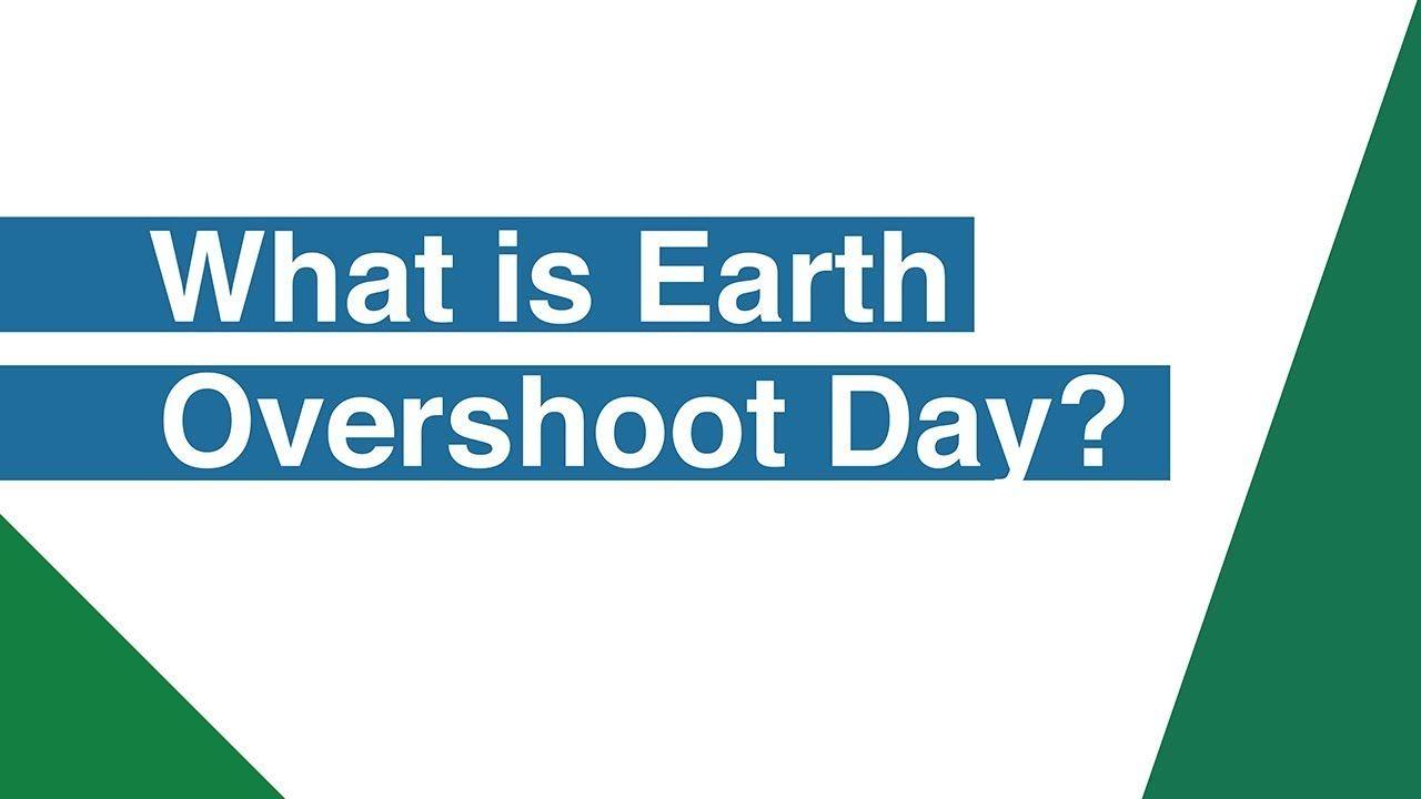 Earth Overshoot Day 2018 Overshoot Day Earth Overshoot Day Human Overpopulation