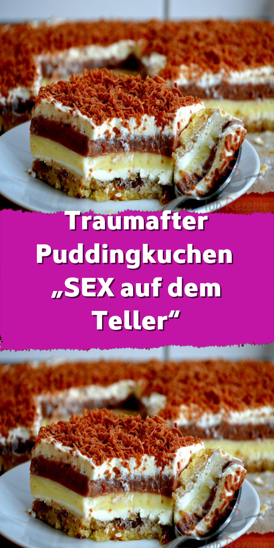 """Photo of Dreamy pudding cake """"SEX on the plate"""""""