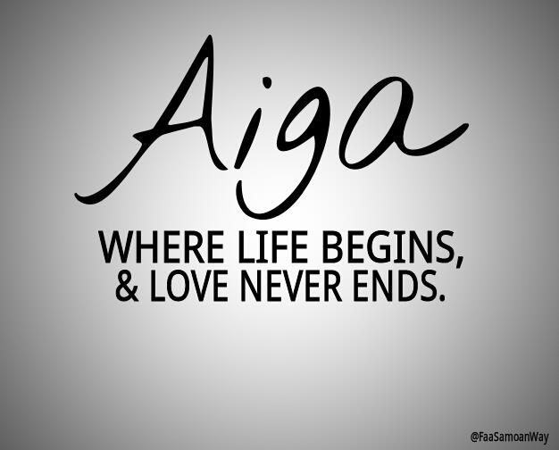 Hawaiian Quotes About Strength: Aiga-Where Life Begins, & Love Never Ends...AMEN!