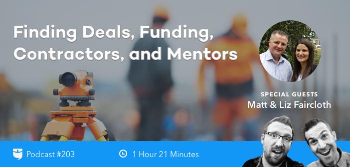 BP Podcast 203: Finding Deals, Funding, Contractors, and Mentors with Matt and Liz Faircloth