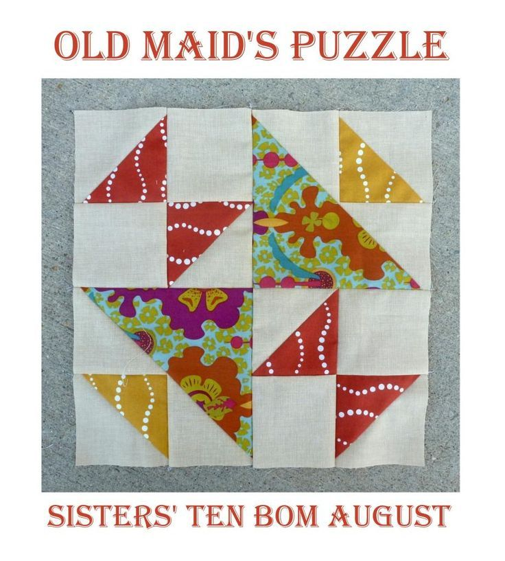 Sisters Ten Modern Bom August Block Old Maid S Puzzle