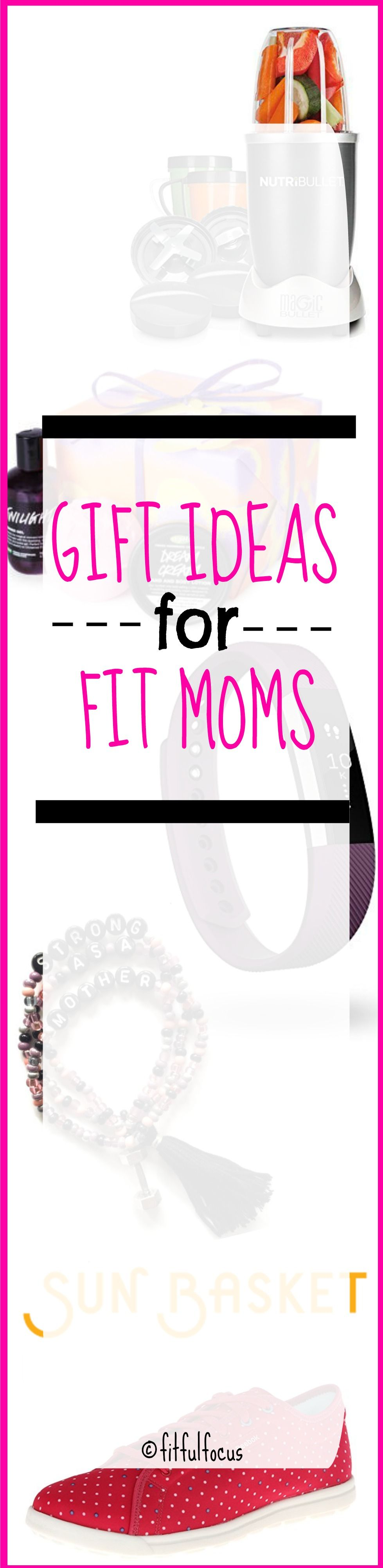 Gift Ideas For Fit Moms Fit Fashionable Fitness