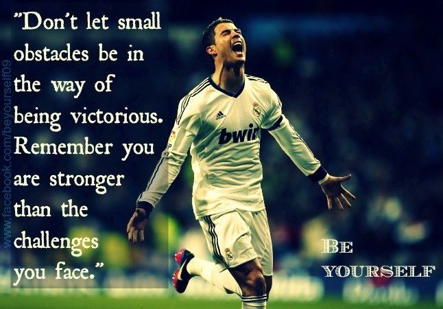 Pin By Keren Navarro On Brave Courage Strength Quotes Ronaldo Quotes Cristiano Ronaldo Quotes Christiano Ronaldo Quotes