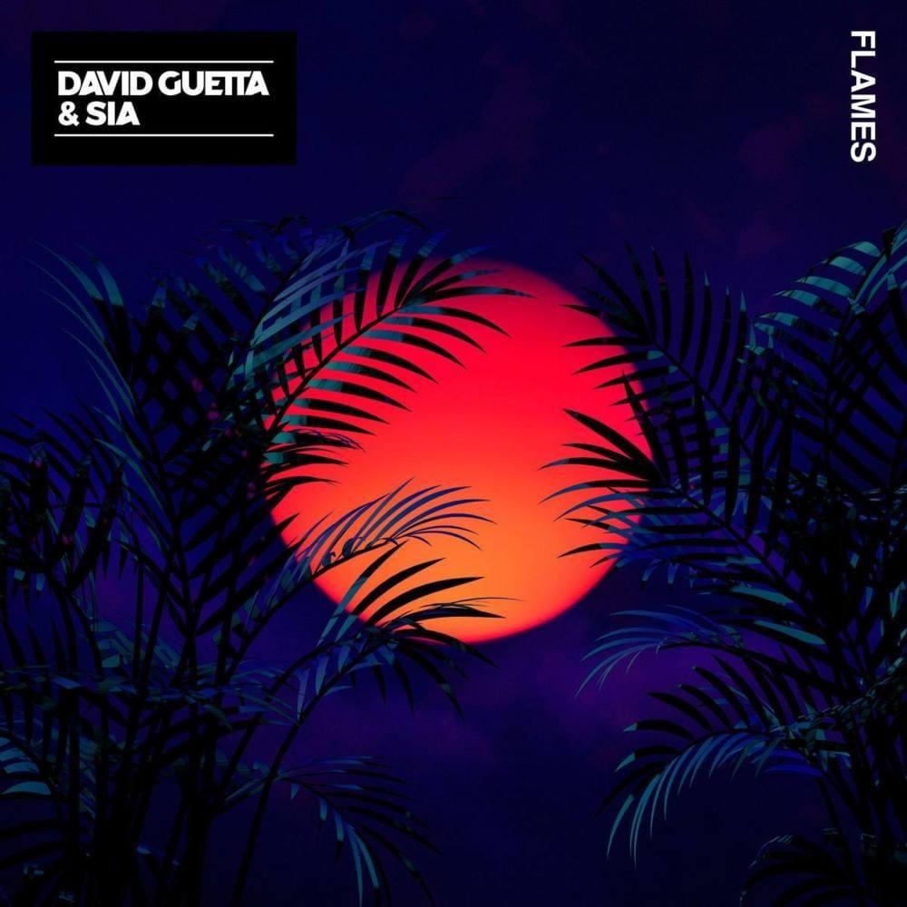 John S Music World Song Of The Day Flames David Guetta Sia