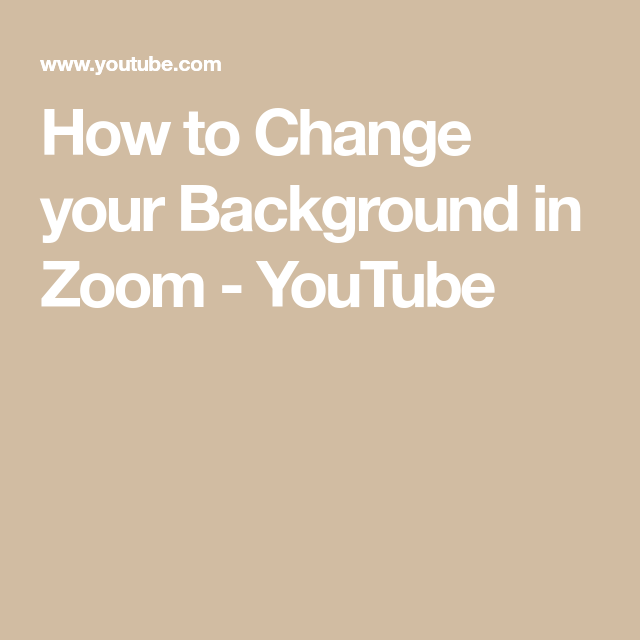 How To Change Your Background In Zoom Youtube You Changed Background Change