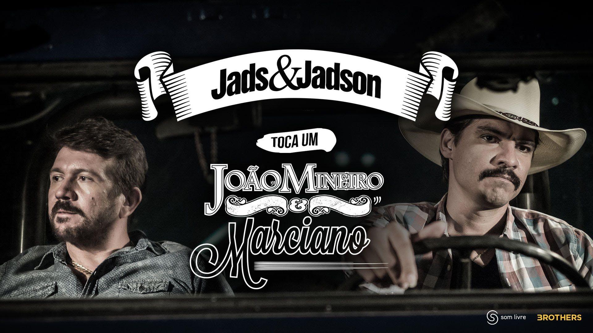 Jads Jadson Toca Um Joao Mineiro E Marciano Clipe Oficial