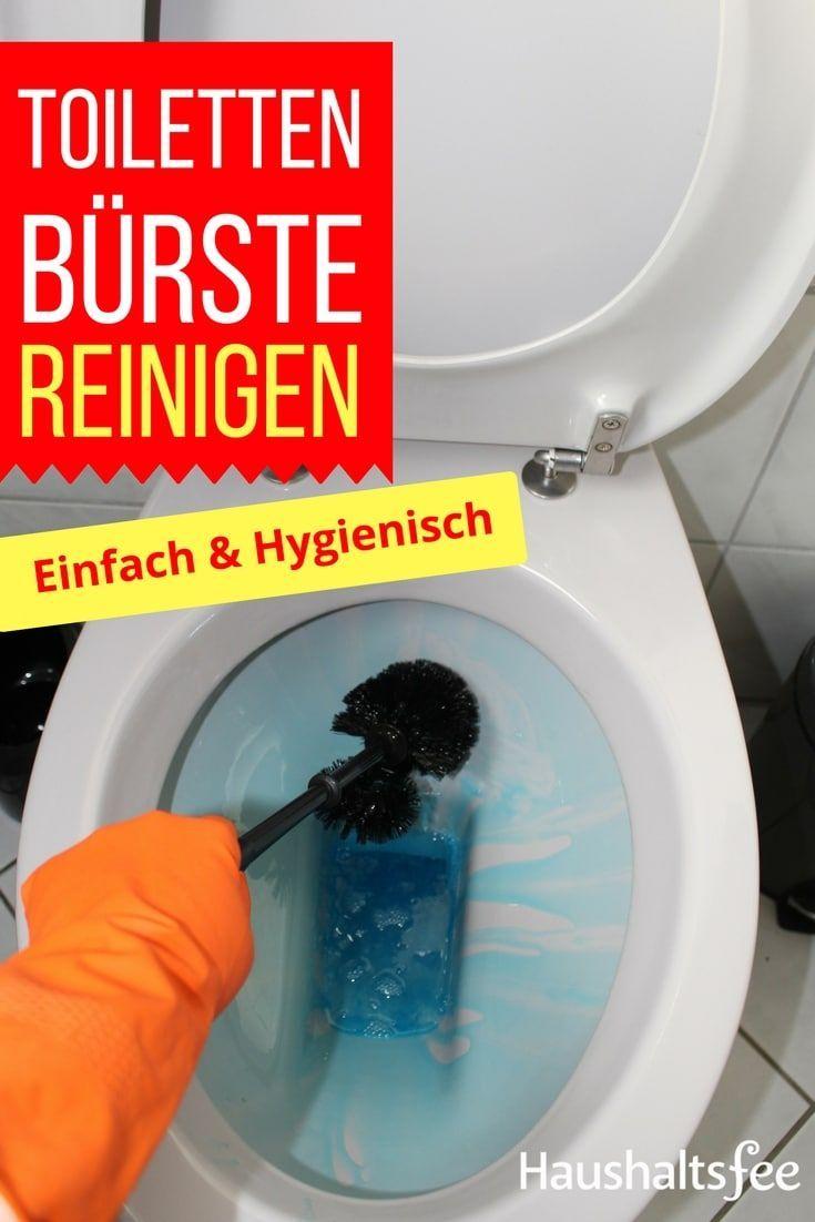 Toilettenburste Reinigen So Geht Es Richtig Mit Bildern Haushaltsfee Reinigen Haushalt