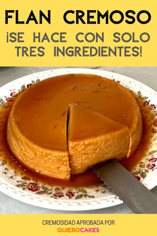 Flan cremoso ¡Receta con solo tres ingredientes!