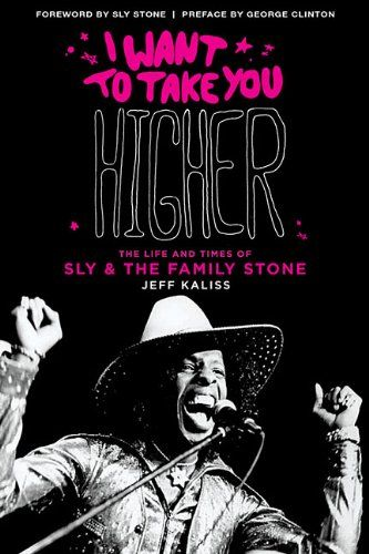 $24.95-$24.95 Baby I Want to Take You Higher: The Life and Times of Sly and the Family Stone - Author Jeff Kaliss scored the first face-to-face interview with the reclusive superstar in over 20 years, making this book a must-read for any rock 'n' roll fan. From his anthemic early hits (I Want to Take You Higher, Family Affair, Dance to the Music), through the moody meditations of There's a Riot  ...
