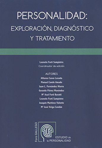 Personalidad : exploración, diagnóstico y tratamiento / Foro Gallego para el Estudio de la Personalidad ; Leonelo Forti Sampietro, (coordinador de edición) ; autores, Alfonso Casas Losada... [etc.]