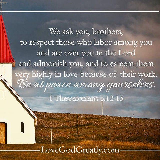 http://instagram.com/p/zAPBloHjgF/?modal=true 1 Thessalonians 5:12-13