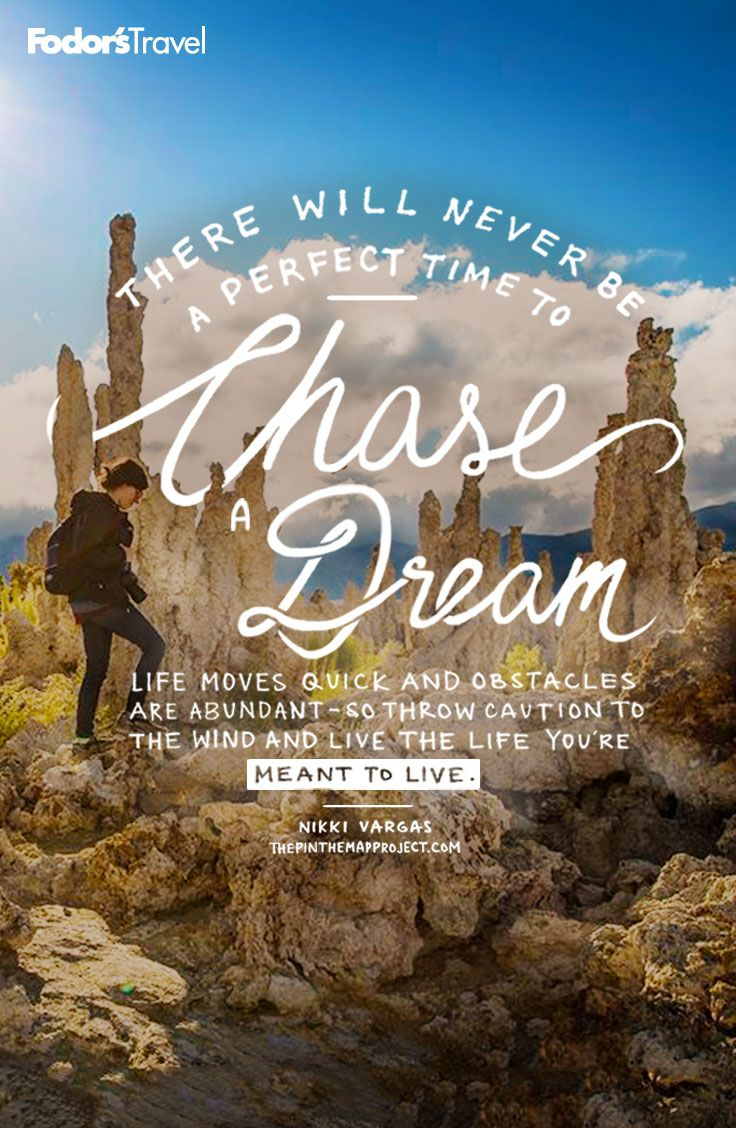 Chase Your Dreams. #travel #inspiration