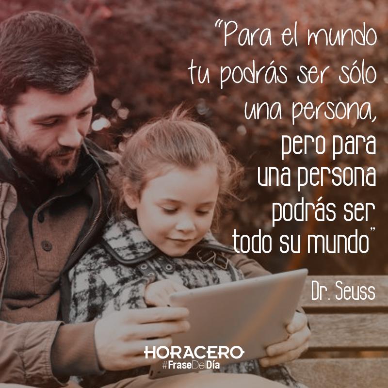 """""""Para el mundo tu podrás ser sólo una persona, pero para una persona tu podrás ser todo su mundo"""" Dr. Seuss #Frases #Citas #FraseDelDía"""