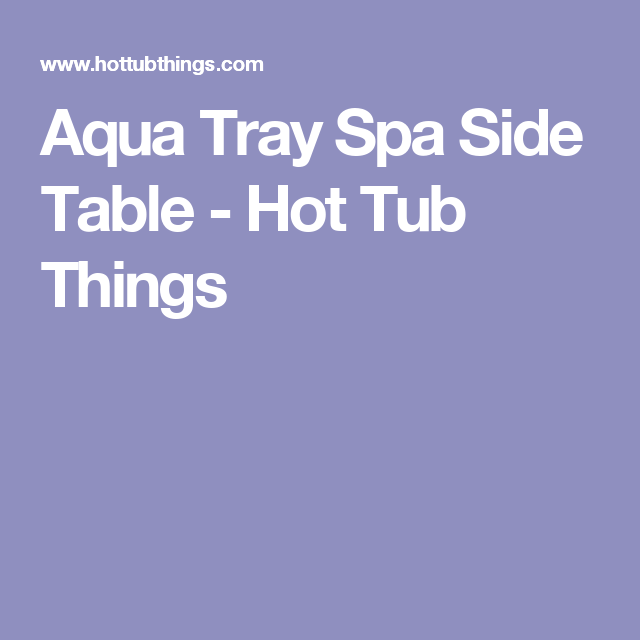Aqua Tray Spa Side Table Hot Tub Things Pedicure Chair
