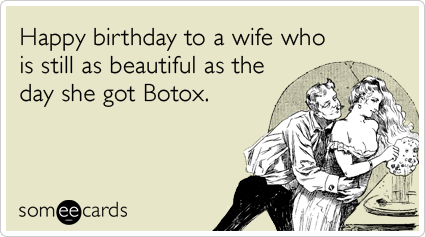 Happy birthday to a wife who is still as beautiful as the day she happy birthday to a wife who is still as beautiful as the day she got botox bookmarktalkfo Gallery