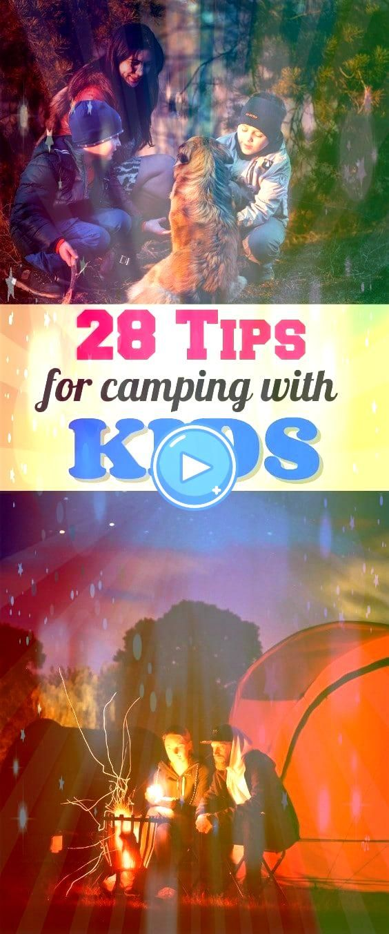 Love camping with your kids Heres 28 tips to make it the most fun outdoor adventureLove camping with your kids Heres 28 tips to make it the most fun outdoor adventure Win...