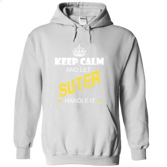 Keep Calm And Let SUTER Handle It - #sleeve tee #crewneck sweatshirt. ORDER HERE => https://www.sunfrog.com/Names/Keep-Calm-And-Let-SUTER-Handle-It-tjjobpcjyd-White-34447644-Hoodie.html?68278