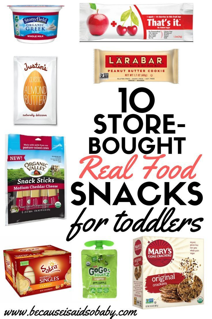 10 Store Bought Real Food Snacks For Toddlers Real Food Snacks Real Food Recipes Toddler Snacks