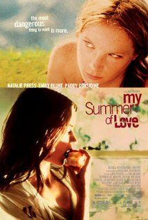 My Summer Of Love - Amazing Soundtrack, Styling and Story.