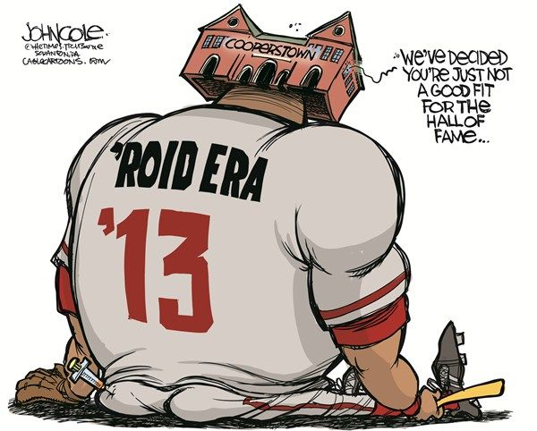 Steroids And Hall Of Fame Funny Political Cartoons Fame Political Cartoons