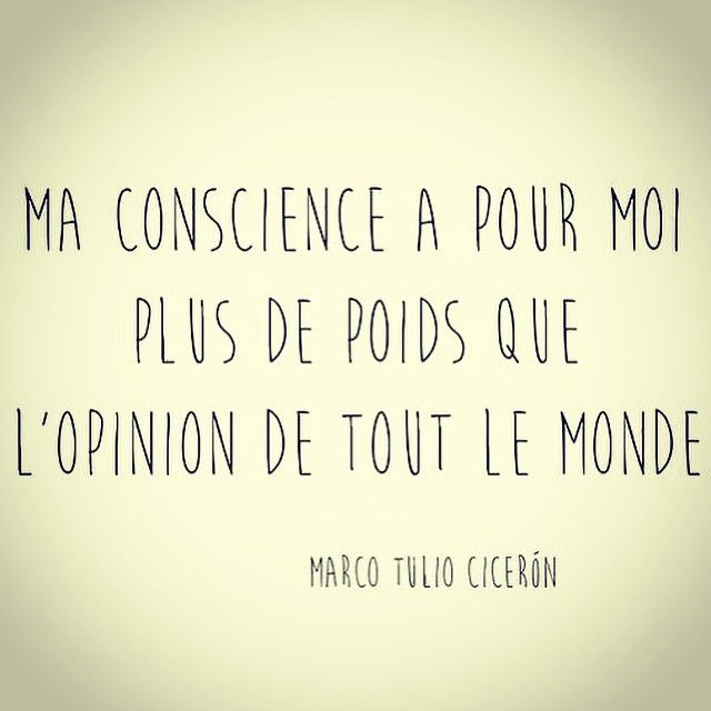 For Me My Conscience Weighs More Than Everybody Else S Opinion