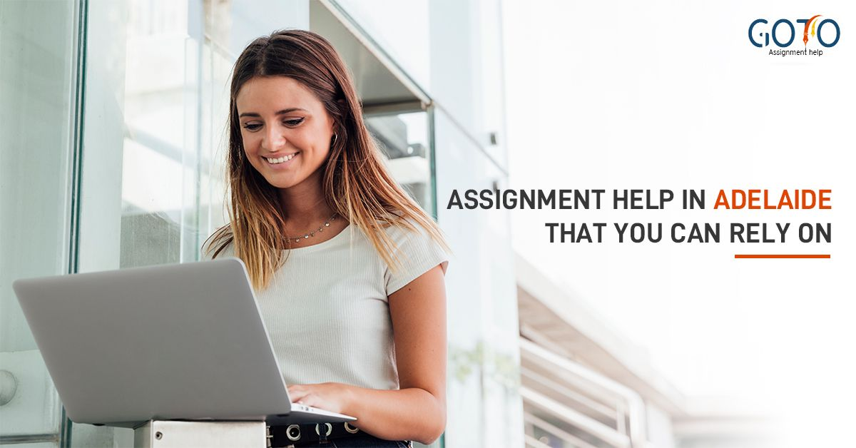 Are You Looking For Assignment Help Adelaide In That Case Gotoassignmenthelpau Will Be The Ideal Choice For You Assignments Adelaide Academic Degree