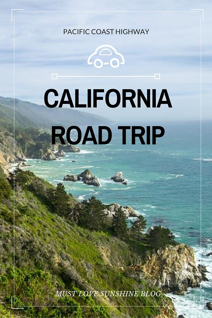 Pacific Coast Highway California Road Trip With Must Love Sunshine Blog Https