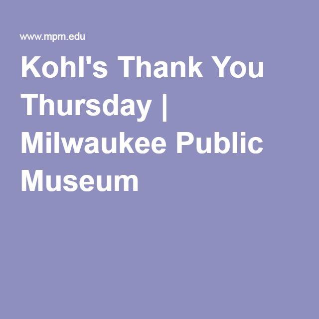 Kohl's Thank You Thursday | Milwaukee Public Museum