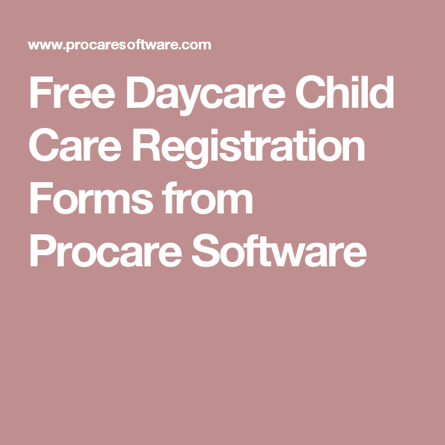 Free Daycare Child Care Registration Forms From Procare Software