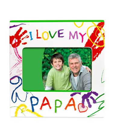 Take a look at this White \'I Love My Papa\' Frame by Prinz on #zulily ...