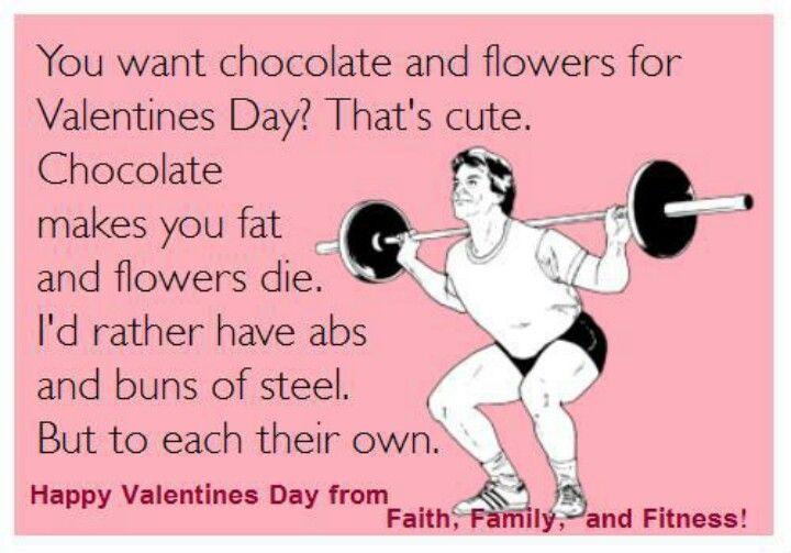 I M Sorry But The Man Who Can Give Me That On Valentine S Day Is A Miracle Worker Lmao Workout Memes Workout Humor Fitness Motivation Quotes