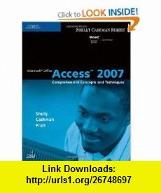 Microsoft Office Access 2007 Comprehensive Concepts and Techniques (Shelly Cashman) (9781418843410) Gary B. Shelly, Thomas J. Cashman, Philip J. Pratt, Mary Z. Last , ISBN-10: 1418843415  , ISBN-13: 978-1418843410 ,  , tutorials , pdf , ebook , torrent , downloads , rapidshare , filesonic , hotfile , megaupload , fileserve