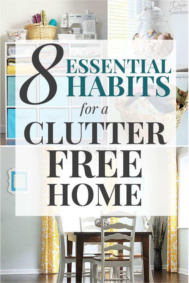 8 Essential Habits for a Clutter-Free Home | Decluttering, Declutter ...