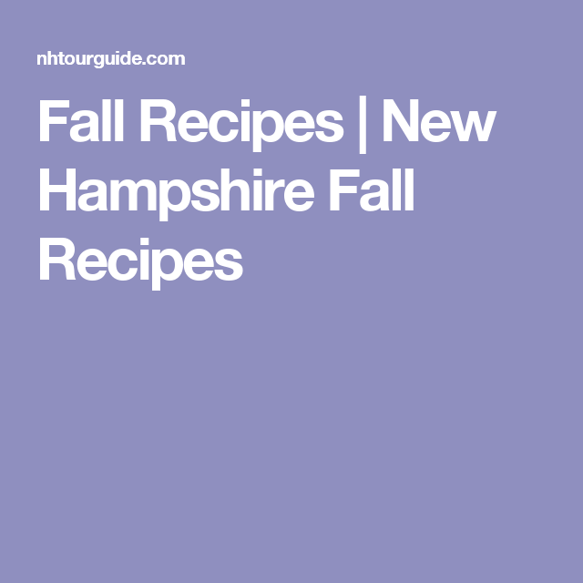 Fall Recipes | New Hampshire Fall Recipes
