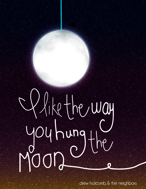 I Like The Way You Hung The Moon Drew Holcomb And The Neighbors