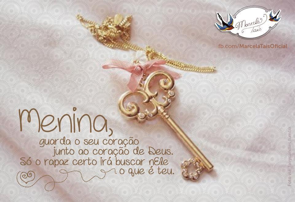 MENINA, Guarda O Seu Coração Junto Ao Coração De Deus. Só