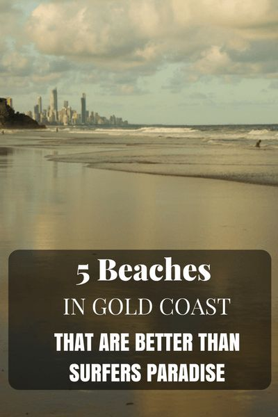Surfers Paradise gets all the fame, but there are lots of other beaches on the Gold Coast that beat Surfers! Here are our favourites!