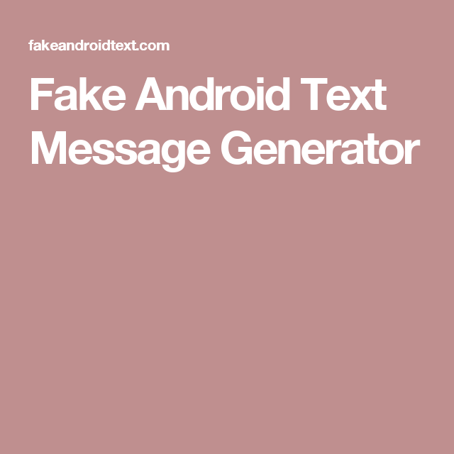 Fake Android Text Message Generator | Computer and tech ideas | Text