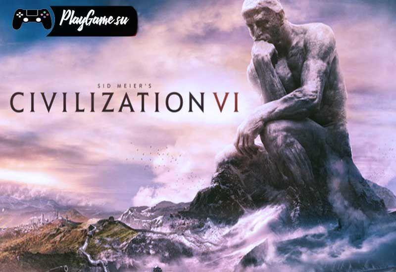 Civilization VI — игра в жанре пошаговой стратегии ...
