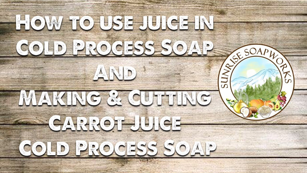 How to use juice in cold process soap making carrot