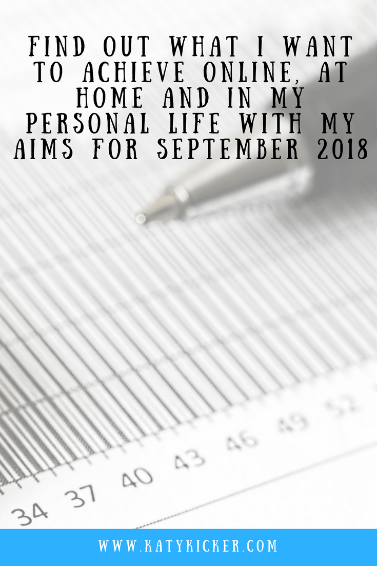 Aims For September 2018 Find Out What I Want To Achieve