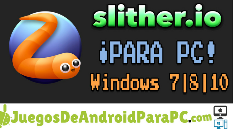 Descargar Slither Io Para Pc Gratis Juegos Android Para Pc