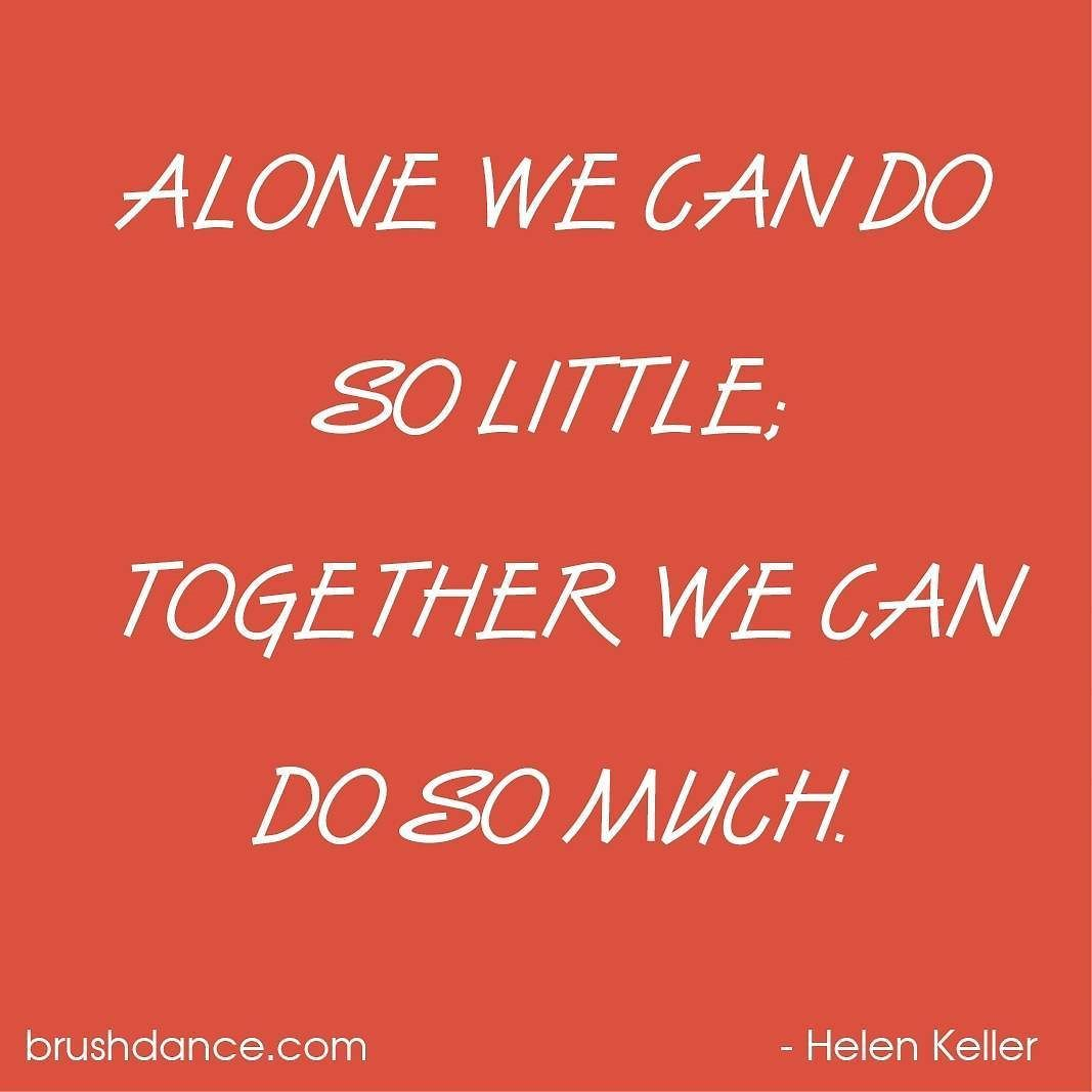 Alone We Can Do So Little Together We Can Do So Much